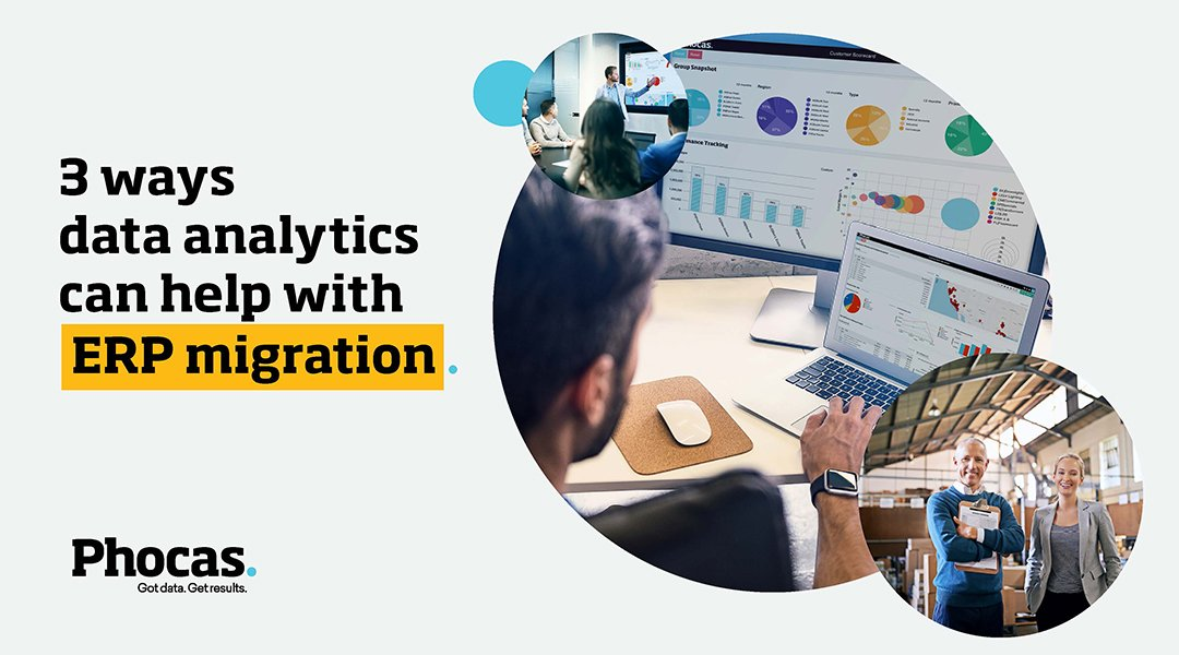 Three ways a data analytics solution helps with ERP migration